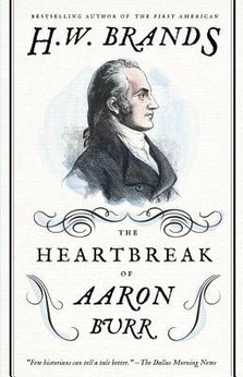 the life and political career of aaron burr jr Aaron burr aaron burr, jr (february 6,  ended burr's political career  there he spent the remainder of his long life in relative obscurity.